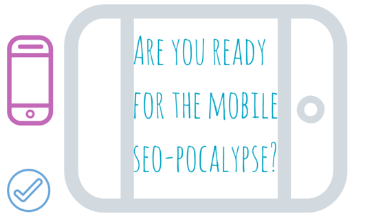 Are you ready for the mobile SEO-pocolypse blog header