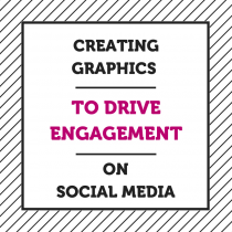 Creating Graphics to Drive Engagement on Social Media