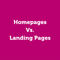 Homepages Vs. Landing Pages